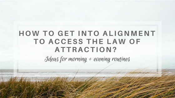 law of attraction, alignment, positive vibration, meditation, morning routine, habits, new mama wellness, newmamawellness